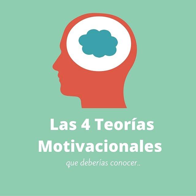 Las 4 Teorías Motivacionales Que Deberías Conocer