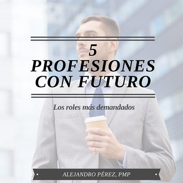 5 Profesiones con futuro